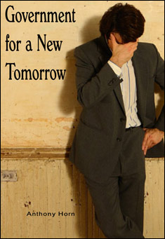 Government for a New Tomorrow by Anthony Horn