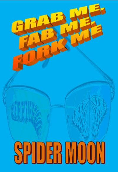 Book cover: Grab Me, Fab Me, Fork Me. By Spider Moon