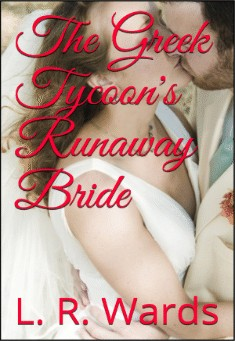 The Greek Tycoon's Runaway Bride by Lietha Wards