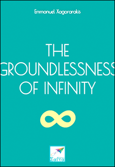 The Groundlessness of Infinity - Emmanuel Xagorarakis