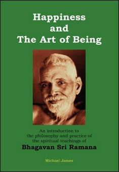 Philosophy Book - Happiness and the Art of Being By Michael James