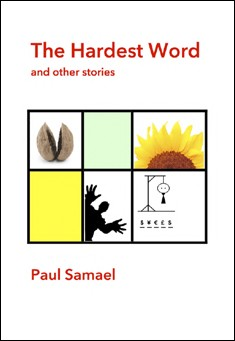 The Hardest Word and other stories By Paul Samael