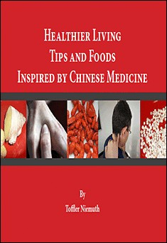 Healthier Living Tips Inspired by Chinese Medicine by Toffler Niemuth
