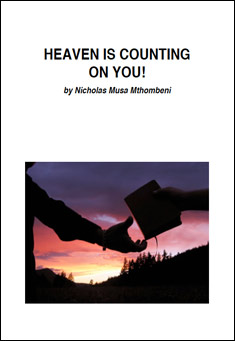 Heaven is Counting on You! by Nicholas Musa Mthombeni