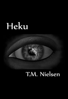 Heku: Book 1 of the Heku Series by T.M. Nielsen