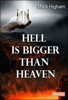 Hell is Bigger than Heaven by Mark Higham