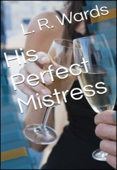 His Perfect Mistress by Lietha Wards