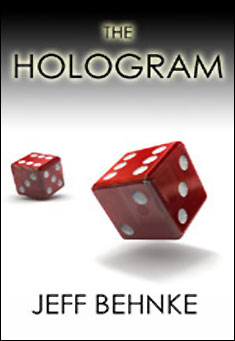 The Hologram by Jeff Behnke