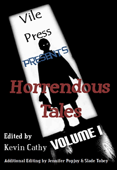 Horrendous Tales (Volume I) by Kevin Cathy and other authors
