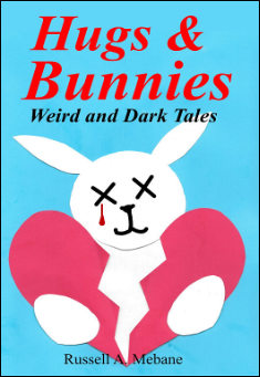 Book cover: Hugs & Bunnies: Weird and Dark Tales