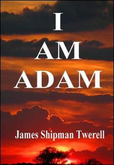 I AM ADAM by James Twerell