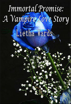 Immortal Promise: A Vampire Love Story by Lietha Wards