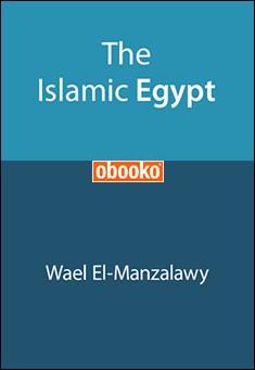 The Islamic Egypt by Wael El-Manzalawy