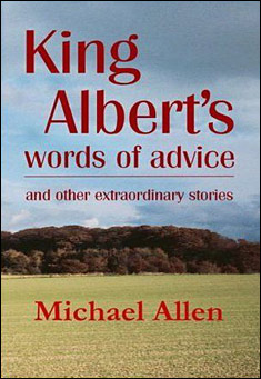 King Albert's Words of Advice by Michael Allen