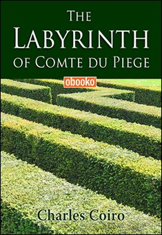 The Labyrinth of Comte du Piege By Charles Coiro
