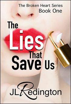 The Lies That Save Us. By JL Redington