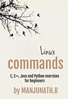 Book cover: Linux Commands, C, C++, Java and Python Exercises For Beginners