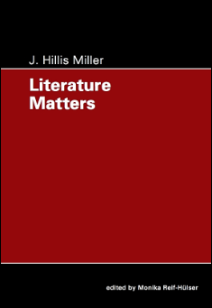 Book cover: Literature Matters, by J. Hillis Miller