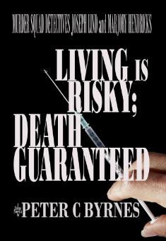 Living is Risky; death Guaranteed By Peter C Byrnes