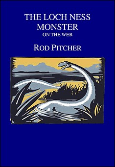 The Loch Ness Monster on the Web. By Rod Pitcher