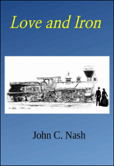Book cover: Love and Iron. By John C. Nash