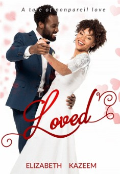 Book cover: Loved. By Elizabeth Kazeem