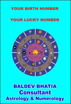 Your Lucky Number - Your Birth Number. By Baldev Bhatia