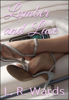 Lumber and Lace by Lietha Wards