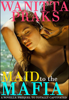 Maid to the Mafia By Wanitta Praks