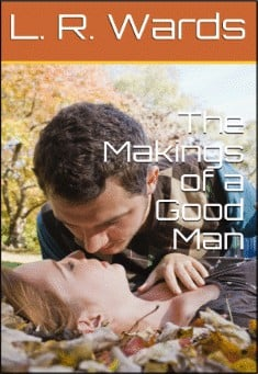 The Makings of a Good Man by Lietha Wards