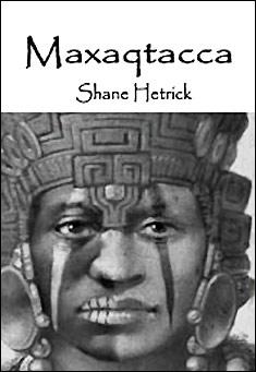 Maxaqtacca by Shane Hetrick