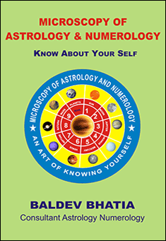 Microscopy of Astrology and Numerology. By Baldev Bhatia
