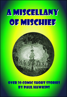 A Miscellany of Mischief by Paul Hawkins