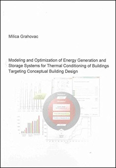Modeling and Optimization of Energy Generation and Storage Systems for Thermal Conditioning  Milica Grahovac