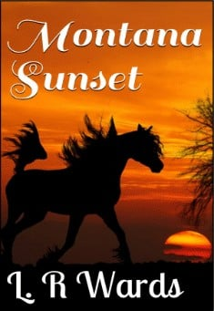 Romance: Montana Sunset by Lietha Wards