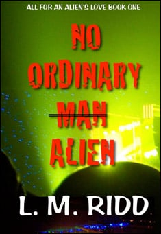 No Ordinary Man ... Alien. By L. M. Ridd