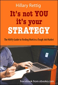 It's Not You, It's Your Strategy by Hillary Rettig