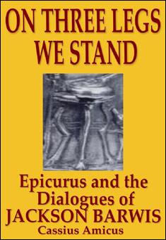 on-three-legs-we-stand-epicurus-cassius-amicus
