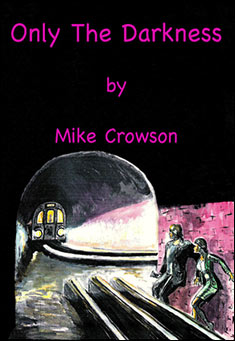 Only the Darkness by Mike Crowson