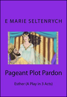 Pageant Plot Pardon by E Marie Seltenrych