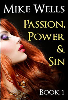 Passion, Power & Sin - Book 1 By Mike Wells