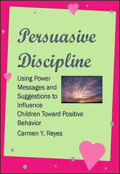 Persuasive Discipline by Carmen Y. Reyes