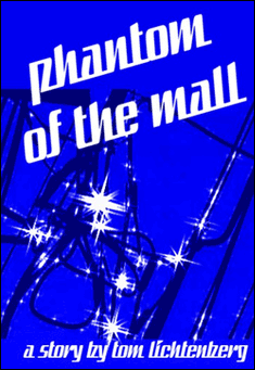 Phantom of the Mall by Tom Lichtenberg