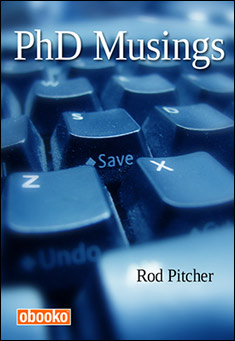 PhD Musings by Rod Pitcher