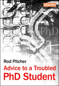 Advice to a Troubled PhD Student by Rod Pitcher
