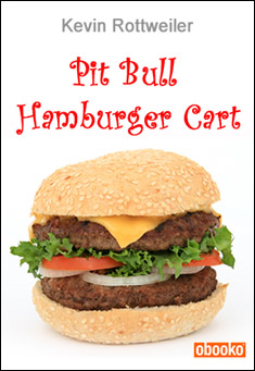 Pit Bull Hamburger Cart by Kevin Rottweiler