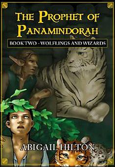 The Prophet of Panamindorah - Book Two by Abigail Hilton