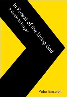 In Pursuit of the Living God by Peter Enseleit