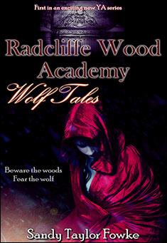 Radcliffe Wood Academy: Wolf Tales by Sandy Taylor Fowke