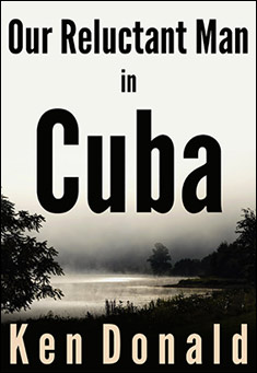 Our Reluctant Man in Cuba. By Ken Donald